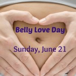 Celebrate Belly Love Day on June 21