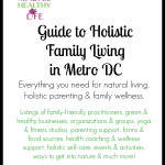 Guide to Holistic Family Living in Metro DC: A Mindful Healthy Life E-Book