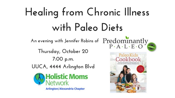 Healing from Chronic Illness with Paleo Diets-An evening with Jennifer Robins