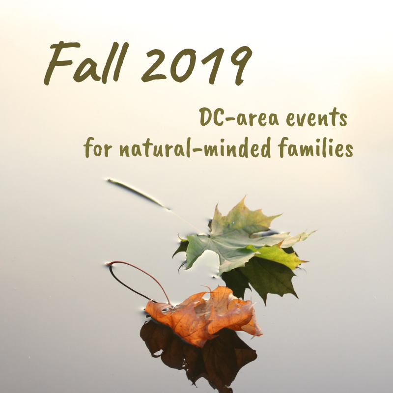 Fall 2019 DC-Area Events for Natural-Minded Families