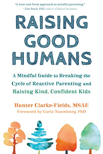 Raising Good Humans book cover