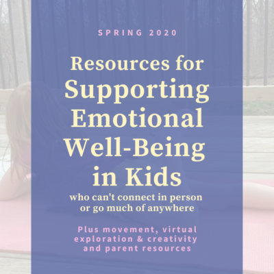 Supporting Emotional Well-Being in Kids Spring 2020